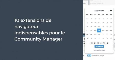 10 extensions de navigateur indispensables pour le Community Manager | Mon Community Management | Scoop.it