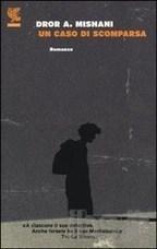 Dror A. Mishani, Un caso di scomparsa | Recensioni libri | Scoop.it
