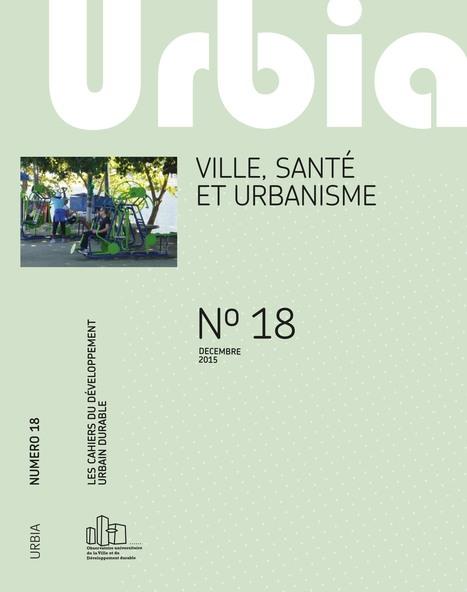 Ville, santé et urbanisme URBIA Numéro 18 / décembre 2015 | Ambiances, Architectures, Urbanités | Scoop.it