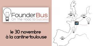 Founder Bus le 30 novembre 2012 dès 09H00 à La Cantine Toulouse | Actu webmarketing et marketing mobile | Scoop.it