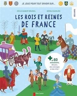 Je joue pour tout savoir sur… Les rois et reines de France   POURQUOI PAS... EN FRANÇAIS ?   Scoop.it