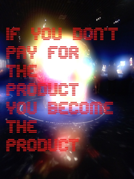 if you don't pay for the product, YOU become the product | Marketing Research | Scoop.it