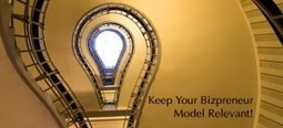 Three Things You as an Entrepreneurs Must Do to Keep Your Business Model Relevant | BasicBizSiteMakers.com | BizPreneurs & Online Marketing | Scoop.it