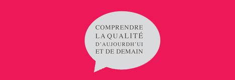 Livre blanc de la qualité - Tome1 : Comprendre la Qualité d'aujourd'hui et de demain | Actualités et bonnes pratiques Qualité & Performance | Scoop.it