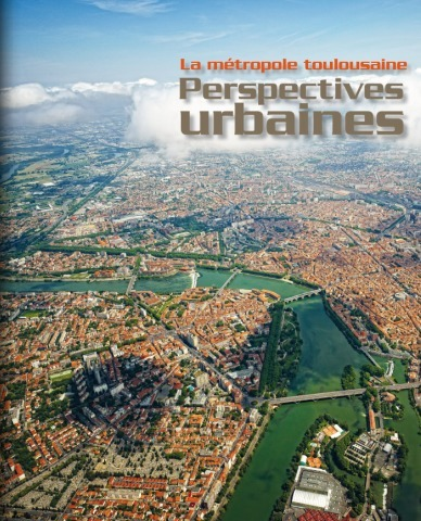 Perspectives Urbaines | Toulouse La Ville Rose | Scoop.it