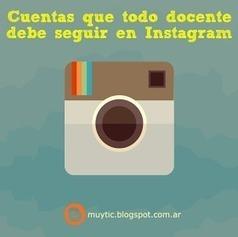 TIC para la educación: 15 cuentas que todo docente debe seguir en Instagram | Educación en Castilla-La Mancha | Scoop.it