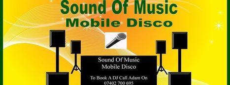 Sound Of Music Mobile Disco | Disco Hire & DJ Hire London Hire DJs & Mobile Discos | Scoop.it