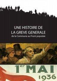 Une histoire de la grève générale - Les Mutins de Pangée | La Mémoire en Partage | Scoop.it