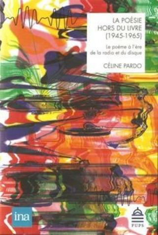 [note de lecture] La poésie hors du livre (1945-1965) de Céline Pardo par François Huglo | Poezibao | Scoop.it
