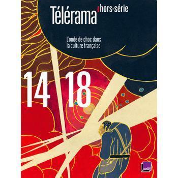 14/18, l'onde de choc dans la culture française : Hors-Séries - La boutique Télérama | Centenaire de la Première Guerre Mondiale | Scoop.it