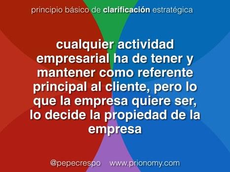 LA CLARIFICACIÓN ESTRATÉGICA ES RESPONSABILIDAD DE LA PROPIEDAD | Prionomy | Scoop.it