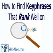 How to Find the Best, Competitive Keyphrases That Will Rank On Google | Allround Social Media Marketing | Scoop.it
