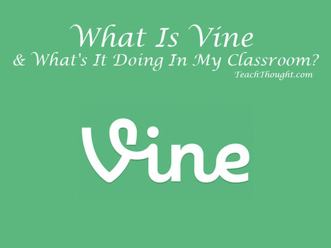 What Is Vine And What's It Doing In My Classroom? | Technology in your Classroom | Scoop.it