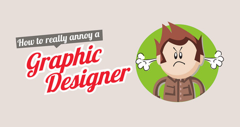 10 Ways To Annoy A Graphic Designer | xposing world of Photography & Design | Scoop.it