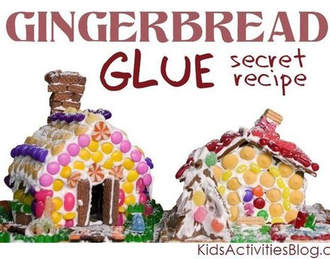 {The BEST} Gingerbread House Glue - Kids Activities Blog | Craft Ideas | Scoop.it