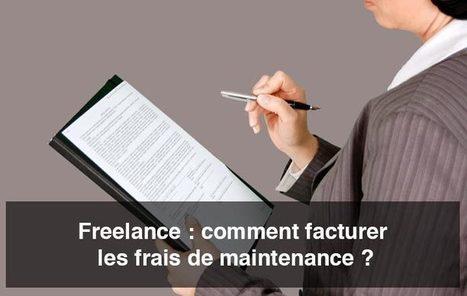 Freelance : comment facturer les frais de maintenance ? - Blog freelance | Devenir Auto-entrepreneur | Scoop.it