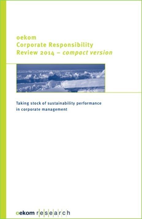 oekom l'agence de notation extra-financière allemande publie son 6e rapport sur la responsabilité sociétale mondiale | SUSTAINABILITY REPORTING | Scoop.it