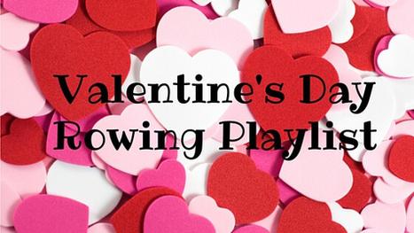 Valentine's  Day Playlist 2016 | Indoor Rowing | Scoop.it