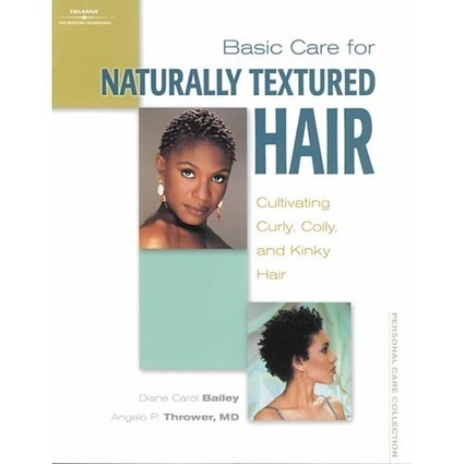 Basic Care for Naturally Textured Hair: Cultivating Curly, Coily and Kinky Hair (780766837614) $18.02 | natural hair | Scoop.it
