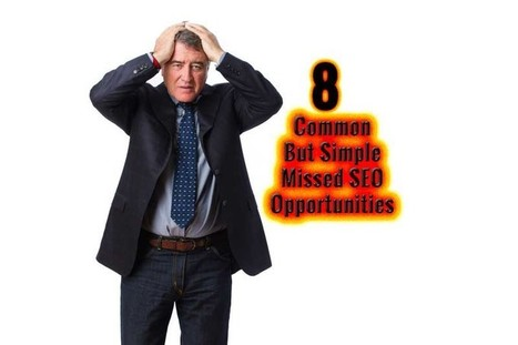 The 8 Most Common But Simple Missed Opportunities In Optimizing Content | SEO Tips, Advice, Help | Scoop.it