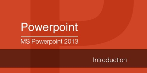 MS PowerPoint 2013: Introduction | eLearning | Scoop.it