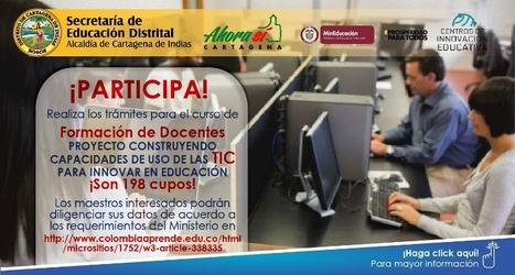 Secretaría de Educación abre convocatoria para docentes en contenidos educativos digitales   Cartagena de Indias - 5º edición de boletín semanal   Scoop.it