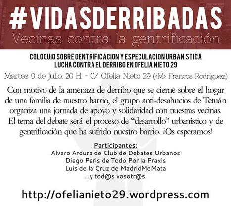 Paisaje Transversal Blog: #VidasDerribadas: Tetuán se alza contra la GENTRIFICACIÓN y la especulación | Le BONHEUR comme indice d'épanouissement social et économique. | Scoop.it