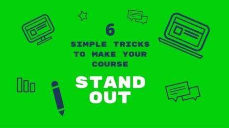 6 Simple Tricks To Make Your eLearning Course Stand Out - eLearning Industry | eduhackers.org | Scoop.it