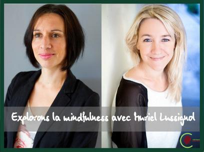 Explorons la Mindfulness avec Muriel Lussignol - A l'Essentiel | Mindfulness-méditation de pleine conscience | Scoop.it