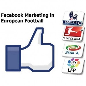 Case Study: Facebook Marketing in European Football | Football Marketing | Sports Business | Scoop.it