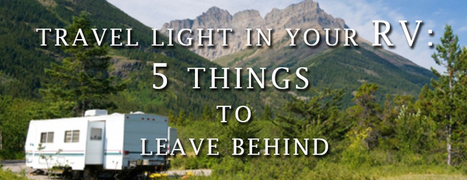 5 Things to Leave Behind During Your Next RV Trip - Motor home finders blog | motorhome | Scoop.it