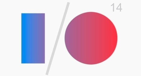 10 things to look for in Google I/O 2014 | Gadget Tech | Scoop.it