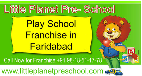 Preschool Franchise in Faridabad | Play School Franchise Faridabad | Preschool & Play School in India | Scoop.it