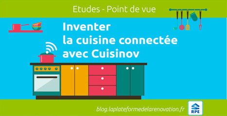 Cuisinov les cuisinistes connectés, la cuisine devient numérique | Transformation digitale du BTP | Scoop.it