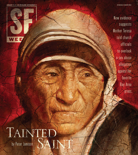 Tainted Saint: Mother Teresa Defended Pedophile Priest | Modern Atheism | Scoop.it