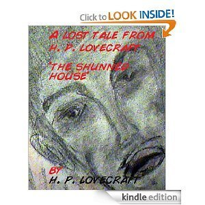 Amazon.com: Lost Tale From H.P. Lovecraft - 'The Shunned House' (Lost Story H.P. Lovecraft) eBook: H. P. Lovecraft: Kindle Store | MyCinema | Scoop.it