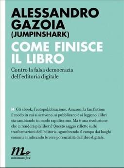 La rivoluzione del libro e i rischi per la libertà   AulaMagazine Scuola e Tecnologie Didattiche   Scoop.it