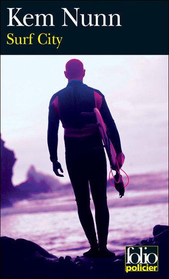 Surf city, Kem Nunn (traduit par Philippe Paringaux) - Blog de critiques de livres sur Critique-moi !   Romans policiers   Scoop.it