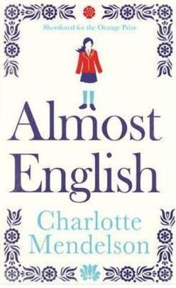 Buy Almost English by Charlotte Mendelson: Almost English Book Price, Reviews, & Ratings in India - Infibeam.com | The Man Booker Prize 2013 Longlist | Scoop.it