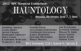 ArtSlant - June 7th - June 28th: DOVA Temporary, Chicago - HAUNTOLOGY: 2012 OPC Seminar Exhibition   Hauntology   Scoop.it