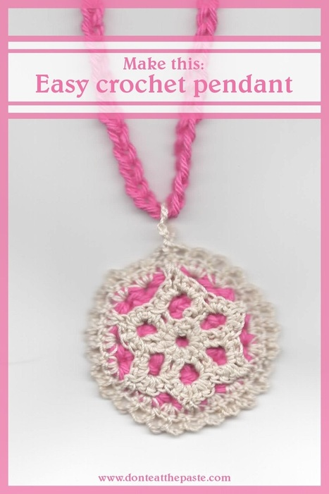 Don't Eat the Paste: Crochet Pendant pattern | Needle and Hook Patterns-all free | Scoop.it