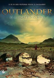 [Resenha #1067] Outlander - O Resgate no Mar Parte 2 - Diana Gabaldon @editoraarqueiro @Writer_DG   Ficção científica literária   Scoop.it