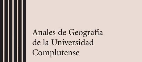Anales de Geografía de la Universidad Complutense | Nuevas Geografías | Scoop.it