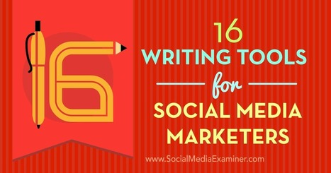 16 Writing Tools for Social Media Marketers : Social Media Examiner | Blogs, Blogging tips, Staying healthy while blogging | Scoop.it