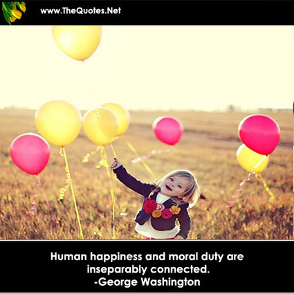 Human happiness and moral duty are insep... - George Washington : Happiness Image | Image Motivational Quotes | Scoop.it
