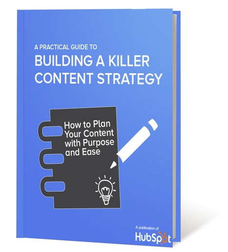 A Practical Guide to Building a Killer Content Strategy   Content Marketing   Scoop.it