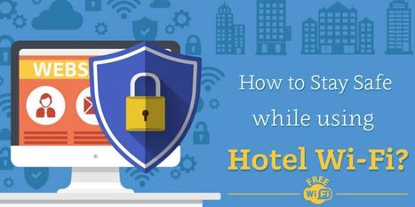 How to Stay Safe While Using Hotel WiFi? | Multifamily Connection | Scoop.it