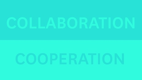 There's a Difference Between Cooperation and Collaboration | Collaboration | Scoop.it