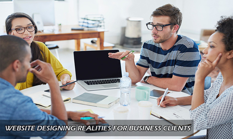 Top most Realities of Designing Websites for Business Clients | Search Engine Optimisation | Scoop.it
