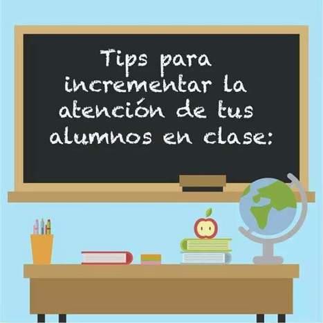 Tips para mejorar la atención en clase - Imagenes Educativas | Educacion, ecologia y TIC | Scoop.it